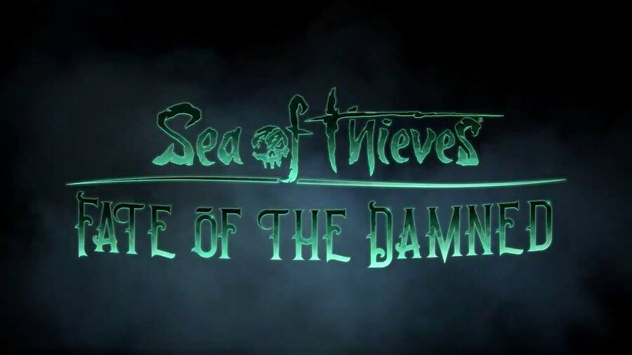 Rare's Sea Of Thieves Fate Of The Damned Update Goes Live Next Week